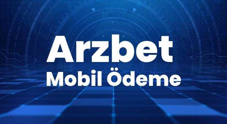 Arzbet Mobil Ödeme