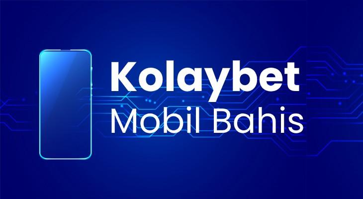 Kolaybet Mobil Bahis
