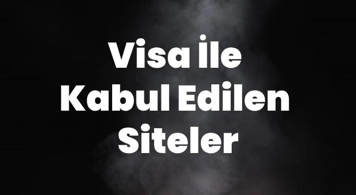 Visa İle Kabul Edilen Siteler