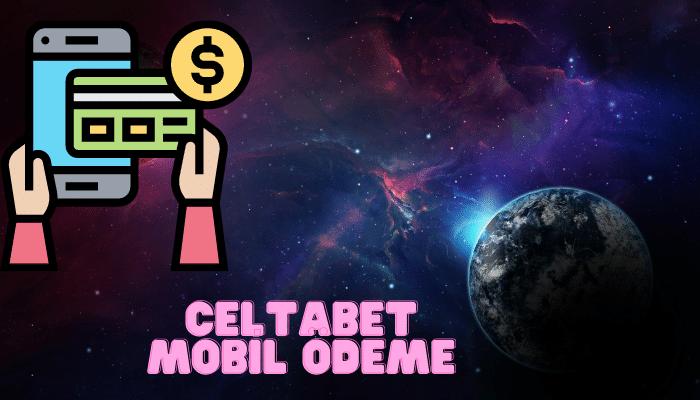 Celtabet  Mobil Ödeme