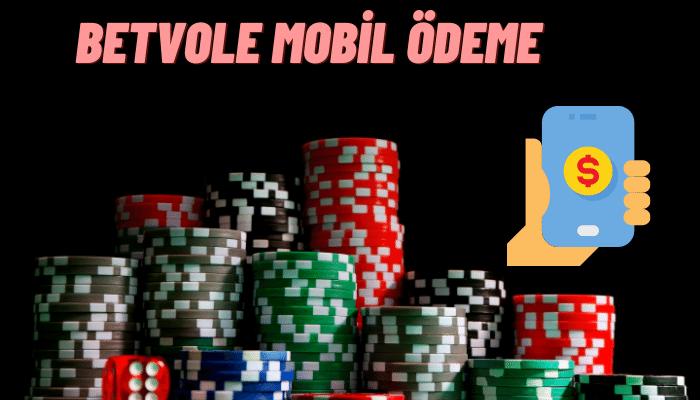 Betvole Mobil Ödeme