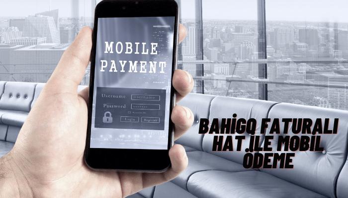 bahigo faturalı hat ile mobil ödeme