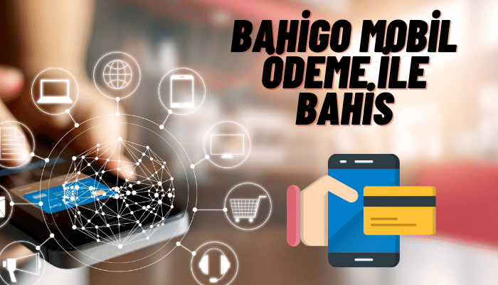 bahigo mobil ödeme ile bahis